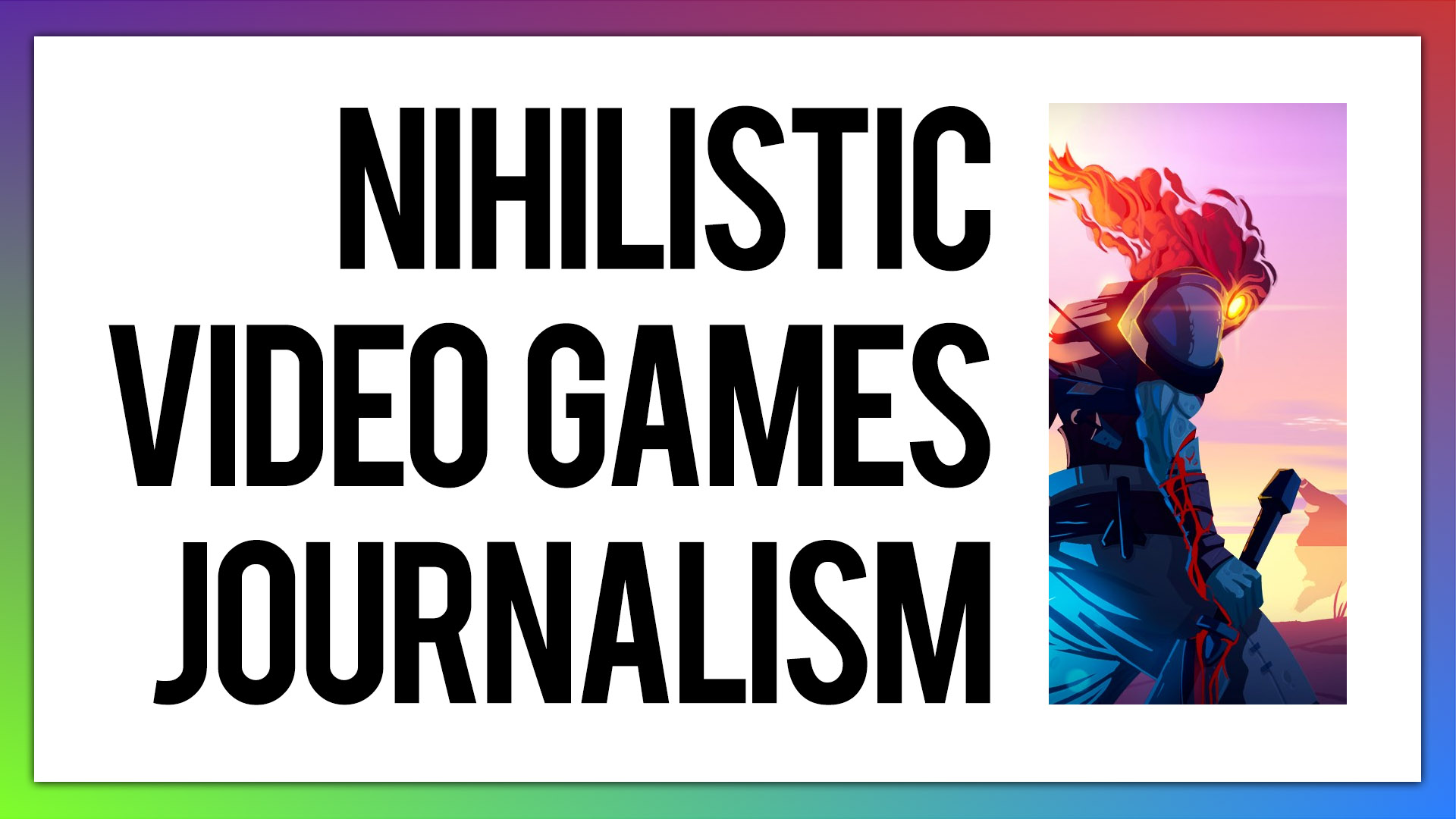 The Nihilistic Attacks on the Values of the Video Games Industry